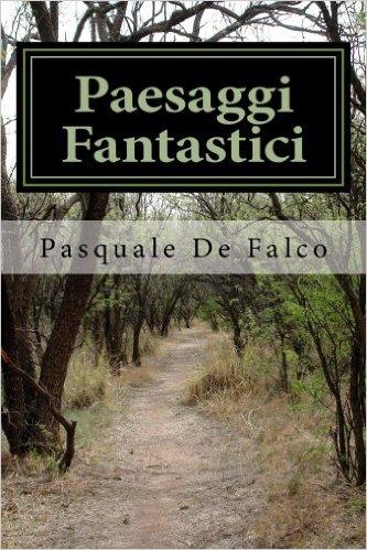 Paesaggi Fantastici di Pasquale De Falco